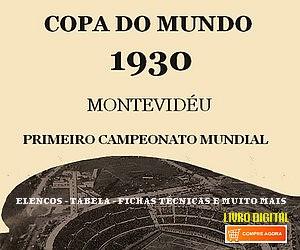 A história da Copa do Mundo de 1930